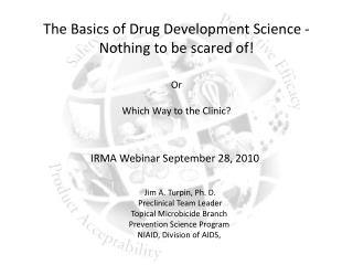 The Basics of Drug Development Science - Nothing to be scared of  Or  Which Way to the Clinic
