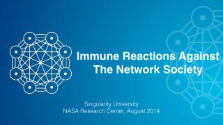 Immune Reactions Against The Network Society