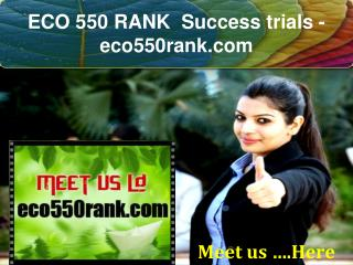 ECO 550 RANK  Success trials- eco550rank.com