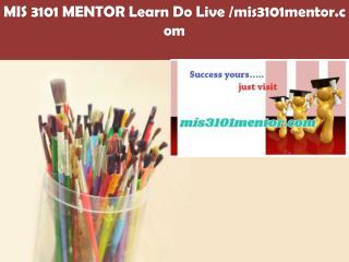 MIS 3101 MENTOR Learn Do Live /mis3101mentor.com