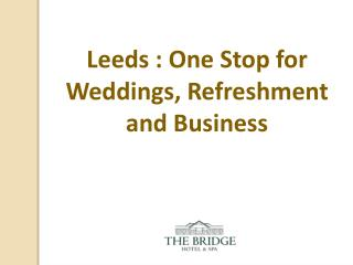 Leeds One Stop for Weddings, Refreshment and Business