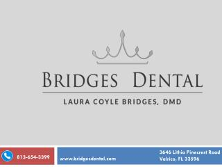 Brandon Dentist, Dr. Laura Bridges Cares For Your Dentures
