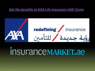 Get the benefits of AXA Life Insurance UAE Cover