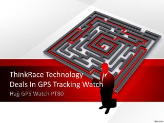 Smart GPS Watches Tracker for Hajj Pilgrims By ThinkRace