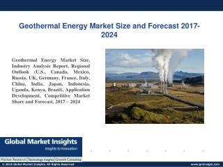 PPT for Geothermal Energy Market Latest Update, 2017 - 2024