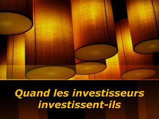 Quand les investisseurs investissent-ils? – Sam Zormati