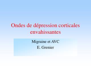 Ondes de d pression corticales envahissantes
