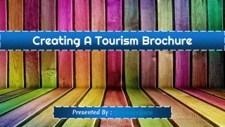 Creating A Tourism Brochure