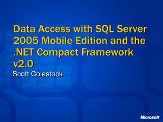 Data Access with SQL Server 2005 Mobile Edition and the  Compact Framework v2.0
