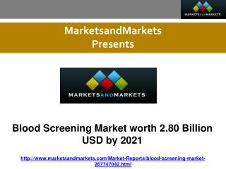 Blood Screening Market worth 2.80 Billion USD by 2021