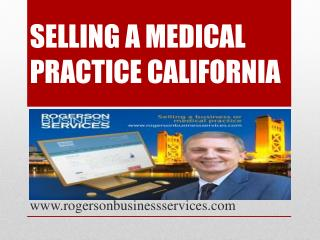Selling a Medical Practice California - www.rogersonbusinessservices.com