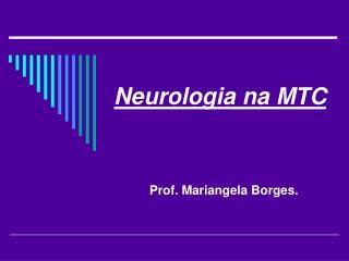 Neurologia na MTC