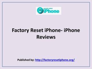 Factory Reset iPhone- iPhone Reviews