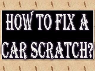 How to Fix a Car Scratch?