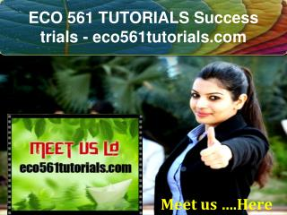 ECO 561 TUTORIALS Success trials- eco561tutorials.com