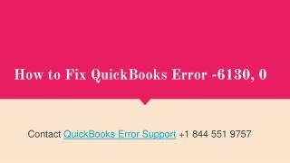 How to Fix QuickBooks Error -6130, 0