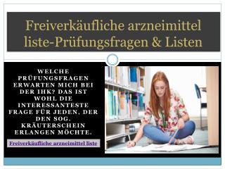 Freiverkäufliche arzneimittel liste-Prüfungsfragen & Listen