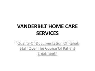 VANDERBILT HOME CARE SERVICES