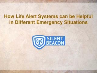 Life Alert Devices can be Helpful in Different Emergency Situations