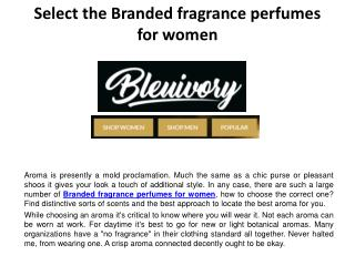 Select the Branded fragrance perfumes for women