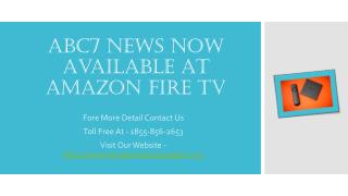 ABC7 news and amazon fire tv support