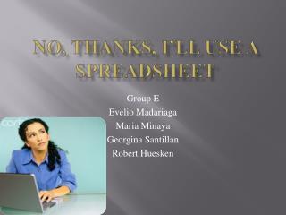 No, Thanks, I ll Use a Spreadsheet