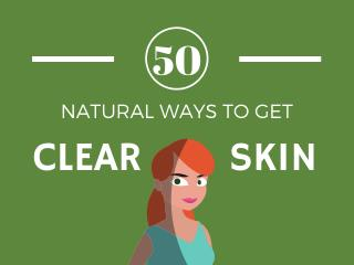 Get Clear Skin Now: 50 DIY Ways You Can Try Today