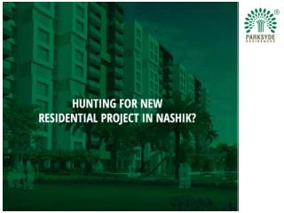 Hunting for new residential project in Nashik