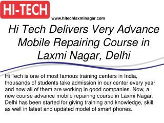 Hi Tech Delivers Very Advance Mobile Repairing Course in Laxmi Nagar, Delhi