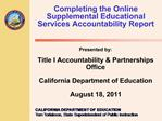 Presented by:  Title I Accountability  Partnerships Office   California Department of Education  August 18, 2011