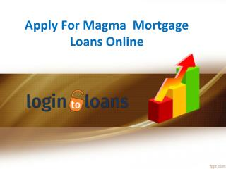 Magma Mortgage Loans, Apply For Magma  Mortgage Loans Online, Magma Mortgage Loan Services In Hyderabad - Logintoloans