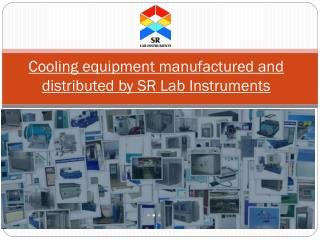 Cooling equipment manufactured and distributed by SR Lab Instruments
