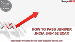 JN0-102 Exam Dumps PDF | Latest Juniper JN0-102 Question Answers Available at Dumps4free