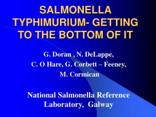 SALMONELLA TYPHIMURIUM- GETTING TO THE BOTTOM OF IT