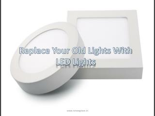 Replace Your Old Lights with LED Lights