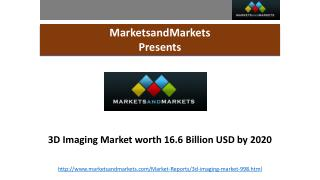 3D Imaging Market worth 16.6 Billion USD by 2020