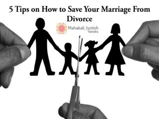 5 Tips on How to Save Your Marriage From Divorce