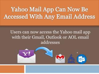 Yahoo Mail App Can Now Be Accessed With Any Email