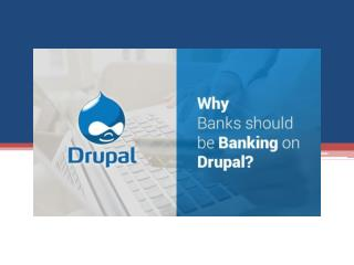 Why Banks should be Banking on Drupal?