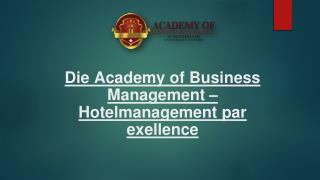 Die Academy of Business Management – Hotelmanagement par exellence