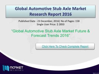 Global Automotive Stub Axle Market Growth & Trends 2016