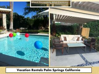 Vacation Rentals Palm Springs California | Vacation Homes For Rent In Palm Springs