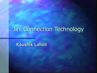 Jini Connection Technology