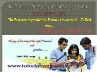 CJS 211 Course Experience Tradition /tutorialrank.com
