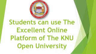 Students can use The Excellent Online Platform of The KNU Open University