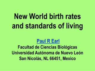 New World birth rates and standards of living   Paul R Earl  Facultad de Ciencias Biol gicas Universidad Aut noma de Nue