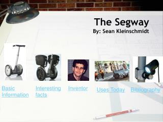The Segway By: Sean Kleinschmidt