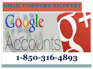 Get Gmail Securing Tips at 1-850-316-4893 Gmail Password Recovery?
