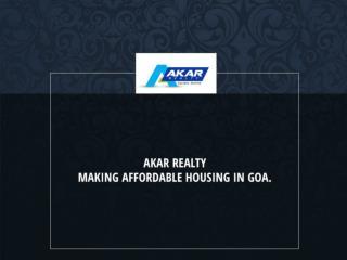 Akar Realty Making Affordable Housing in Goa.