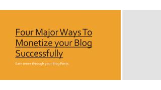 Four Major ways to monetize your Blog